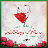 Brad Hatfield - Holidays at Home, Vol 2